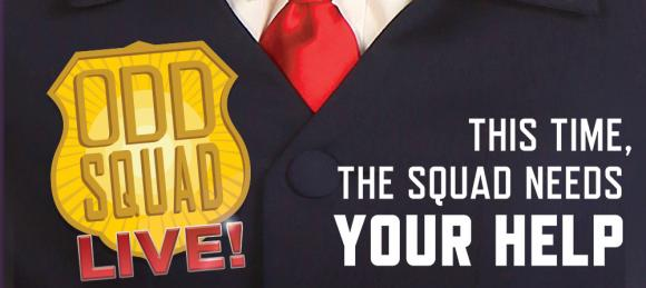 Odd Squad Live at Ohio Theatre - Columbus