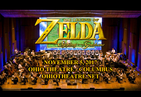 The Legend Of Zelda: Symphony Of The Goddesses at Ohio Theatre - Columbus