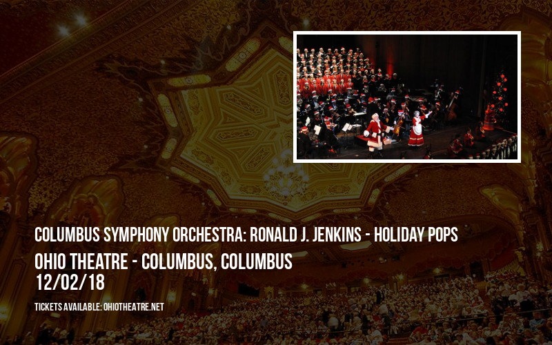 Columbus Symphony Orchestra: Ronald J. Jenkins - Holiday Pops at Ohio Theatre - Columbus