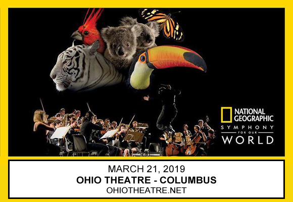 National Geographic Live: Symphony For Our World at Ohio Theatre - Columbus