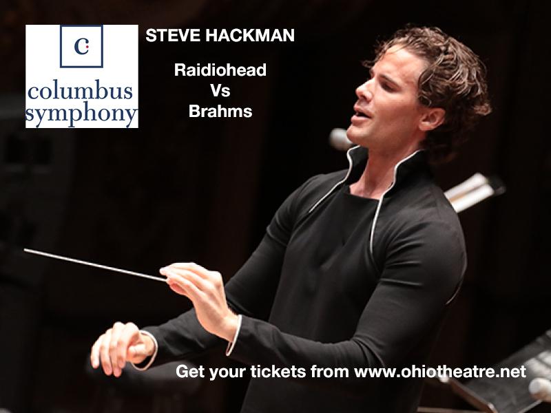 Columbus Symphony Orchestra: Steve Hackman - Brahms V. Radiohead at Ohio Theatre - Columbus