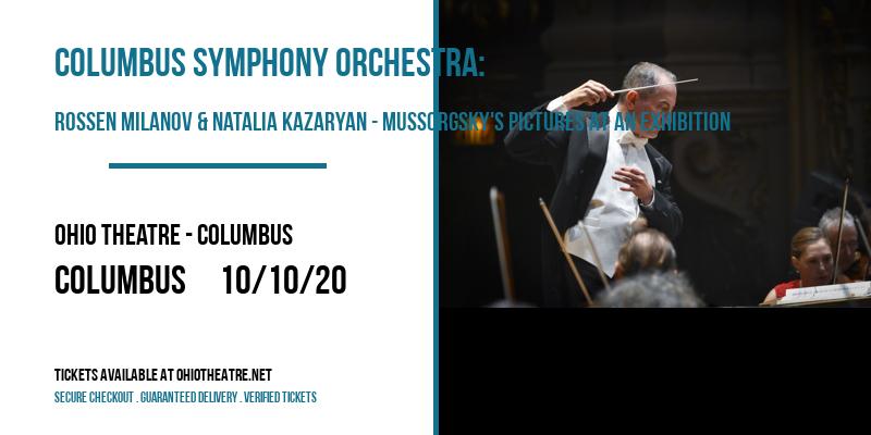 Columbus Symphony Orchestra: Rossen Milanov & Natalia Kazaryan - Mussorgsky's Pictures At An Exhibition at Ohio Theatre - Columbus