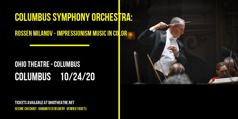 Columbus Symphony Orchestra: Rossen Milanov - Impressionism Music in Color: Debussy and Brahms at Ohio Theatre - Columbus