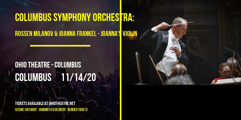 Columbus Symphony Orchestra: Rossen Milanov & Joanna Frankel - Joanna's Violin at Ohio Theatre - Columbus