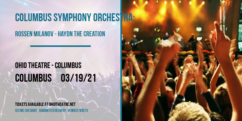 Columbus Symphony Orchestra: Rossen Milanov - Haydn The Creation at Ohio Theatre - Columbus