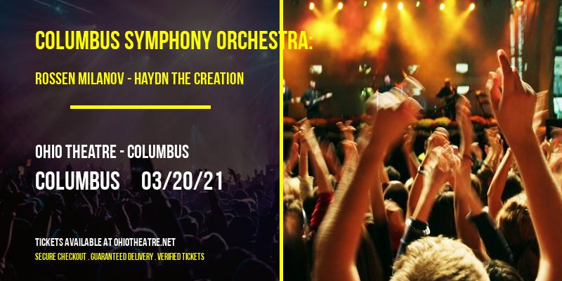 Columbus Symphony Orchestra: Rossen Milanov - Haydn The Creation at Ohio Theatre - Columbus