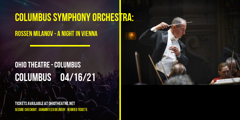 Columbus Symphony Orchestra: Rossen Milanov - A Night in Vienna at Ohio Theatre - Columbus