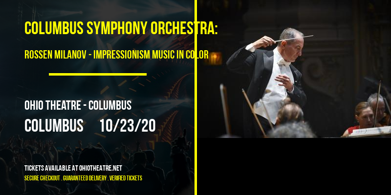Columbus Symphony Orchestra: Rossen Milanov - Impressionism Music in Color: Debussy and Brahms [CANCELLED] at Ohio Theatre - Columbus