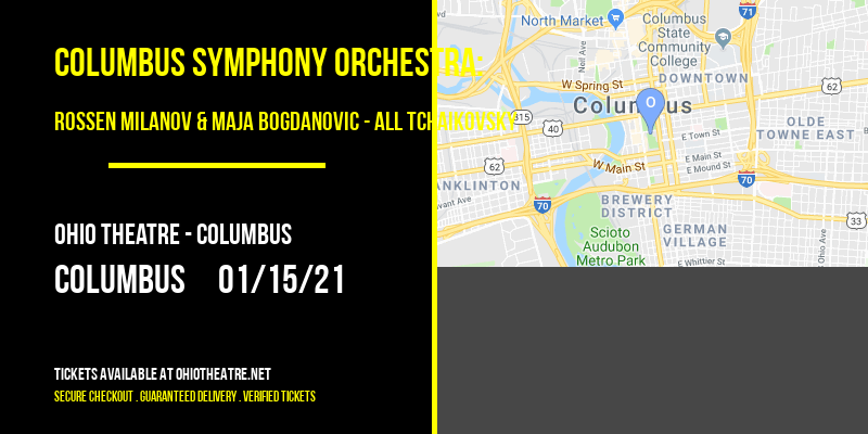 Columbus Symphony Orchestra: Rossen Milanov & Maja Bogdanovic - All Tchaikovsky at Ohio Theatre - Columbus