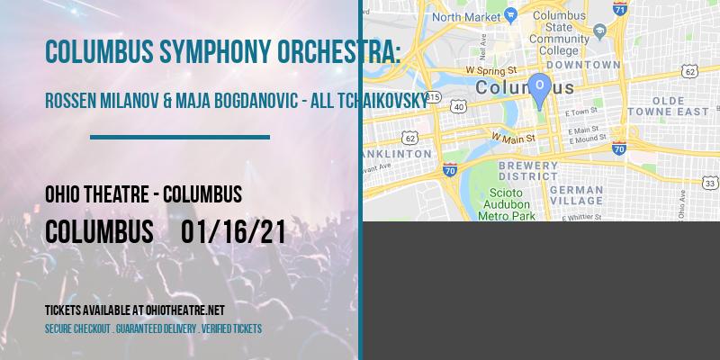 Columbus Symphony Orchestra: Rossen Milanov & Maja Bogdanovic - All Tchaikovsky at Ohio Theatre - Columbus
