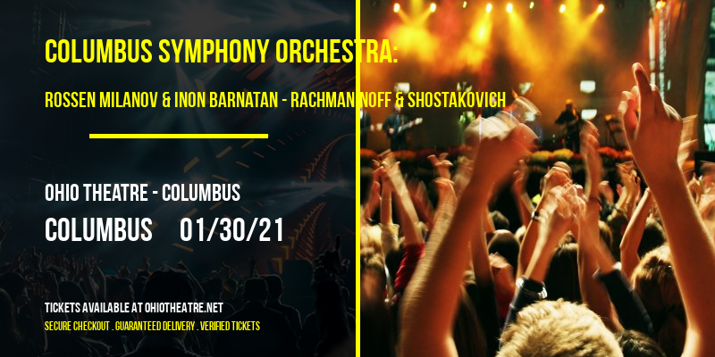 Columbus Symphony Orchestra: Rossen Milanov & Inon Barnatan - Rachmaninoff & Shostakovich at Ohio Theatre - Columbus