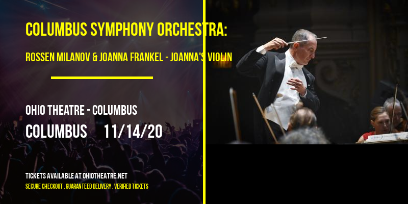 Columbus Symphony Orchestra: Rossen Milanov & Joanna Frankel - Joanna's Violin [CANCELLED] at Ohio Theatre - Columbus
