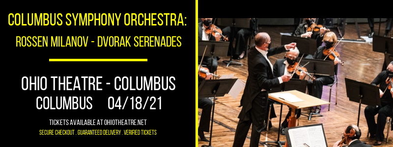 Columbus Symphony Orchestra: Rossen Milanov - Dvorak Serenades at Ohio Theatre - Columbus
