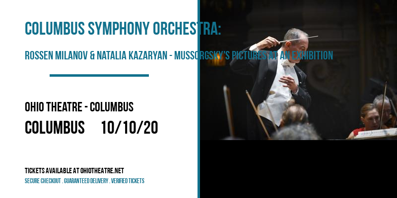 Columbus Symphony Orchestra: Rossen Milanov & Natalia Kazaryan - Mussorgsky's Pictures At An Exhibition [CANCELLED] at Ohio Theatre - Columbus